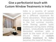 Perfectionist Touch With Custom Window Treatments in India
