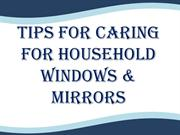Tips For Caring For Household Windows & Mirrors