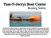 Tom-N-Jerrys Boat Center - Boating Safety