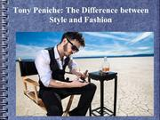 Tony Peniche - The Difference between Style and Fashion