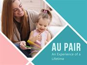 Au Pair - An Experience of a Lifetime