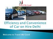 Efficiency and Convenience of Car on Hire in Delhi