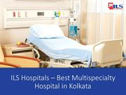 ILS Hospitals is the Best Multispecialty Hospital in Kolkata