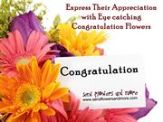 Express Their Appreciation with Eye catching Congratulation Flowers