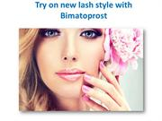 Try on new lash style with Bimatoprost