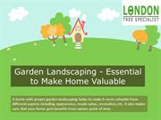 Garden Landscaping - Essential to Make Home Valuable