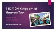 11D-10N Kingdom of Heaven Tour