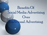 Benefits Of Social Media Advertising Over Traditional Advertising