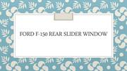 Ford F-150 rear slider window