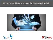 How Cloud ERP Compares To On Premise ERP