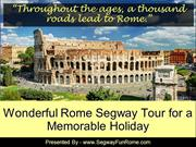 Wonderful Rome Segway Tour for a Memorable Holiday