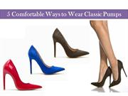 5 Comfortable Ways to Wear Classic Pumps