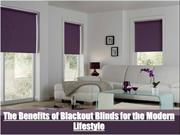 The Benefits of Blackout Blinds for the Modern Lifestyle