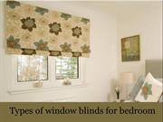 Types of window blinds for bedroom