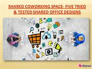 Shared Coworking Space- Five Tried & Tested Shared Office Design