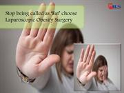 Get Laparoscopic Obesity Surgery to resume to a healthy lifestyle