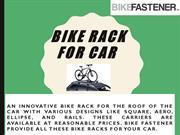 Bike rack for car roof at reasonable cost - Bike Fastener
