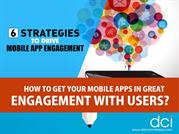 6 Strategies to Drive Mobile App Engagement
