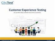 Customer Experience Testing - An Excellent Way to Retain Customers.