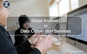 Steps Involved in Data Conversion Services -PPT