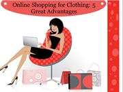 Online Shopping for Clothing- 5 Great Advantages