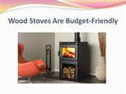 Wood Stoves Are Budget-Friendly