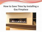 How to Save Time by Installing a Gas Fireplace
