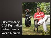 Success Story Of A Top Indian Entrepreneur- Varun Manian