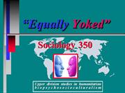 Equally Yoked - Social Psychology 350