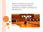 What is wrongful death lawsuit and how hiring Personal injury attorney
