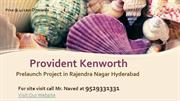 Provident Kenworth Prelaunch Project in Hyderabad
