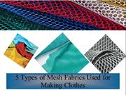 5 Types of Mesh Fabrics Used for Making Clothes