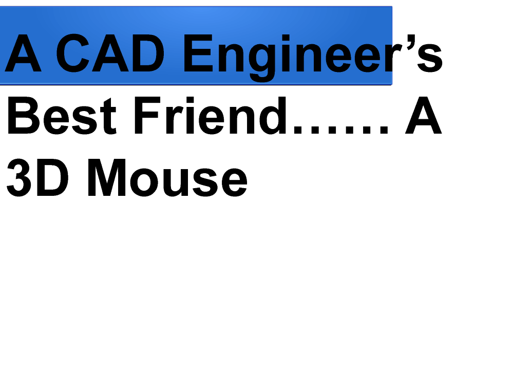 A-CAD-Engineers-Best-Friend-A-3D-Mouse