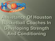 Assistance Of Houston Basketball Coaches In Developing Strength And Co
