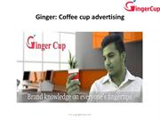 Gingercup, Coffee Cups Advertising