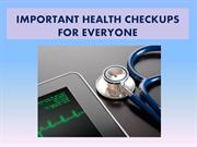 Important Health Checkups For Everyone