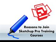 Reasons to Join Sketchup Pro Training Courses