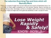 Fat reduction Exercising Tips and hints which will Basically Work