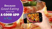 Because Good Eating Starts with a Good App