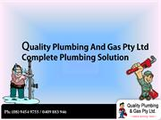 Quality Plumbing and Gas Pty Ltd Complete Plumbing Solution