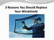 3 Reasons You Should Replace Your Windshield