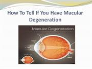 How To Tell If You Have Macular Degeneration