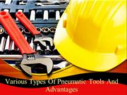 Various Types Of Pneumatic Tools And Advantages