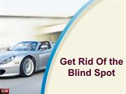 Get Rid of the Blind Spot