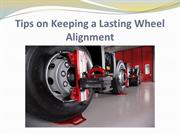 Tips on Keeping a Lasting Wheel Alignment