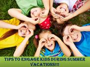Tip To Engage Kids During Vacations
