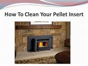 How To Clean Your Pellet Insert