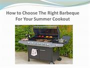 How to Choose The Right Barbeque For Your
