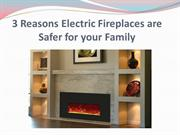 3 Reasons Electric Fireplaces are Safer for your Family