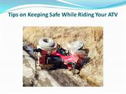 Tips on Keeping Safe While Riding Your ATV